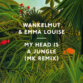 Wankelmut & Emma Louise - My Head Is a Jungle (MK Remix) [Radio Edit] artwork